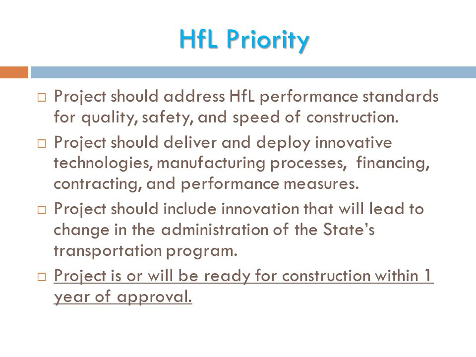 HfL Priority Project should address HfL performance standards for quality, safety, and speed of construction.