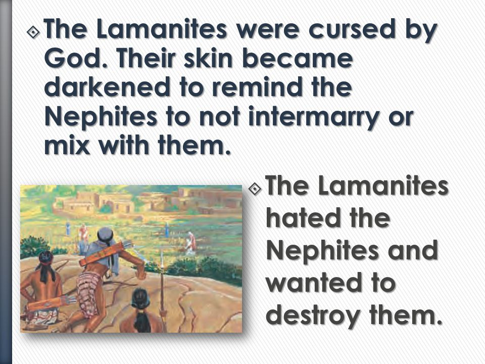 The Lamanites were cursed by God