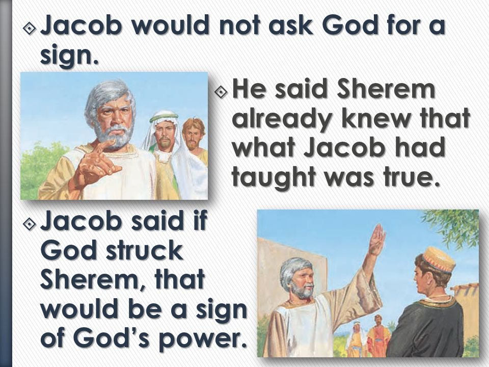 Jacob would not ask God for a sign.