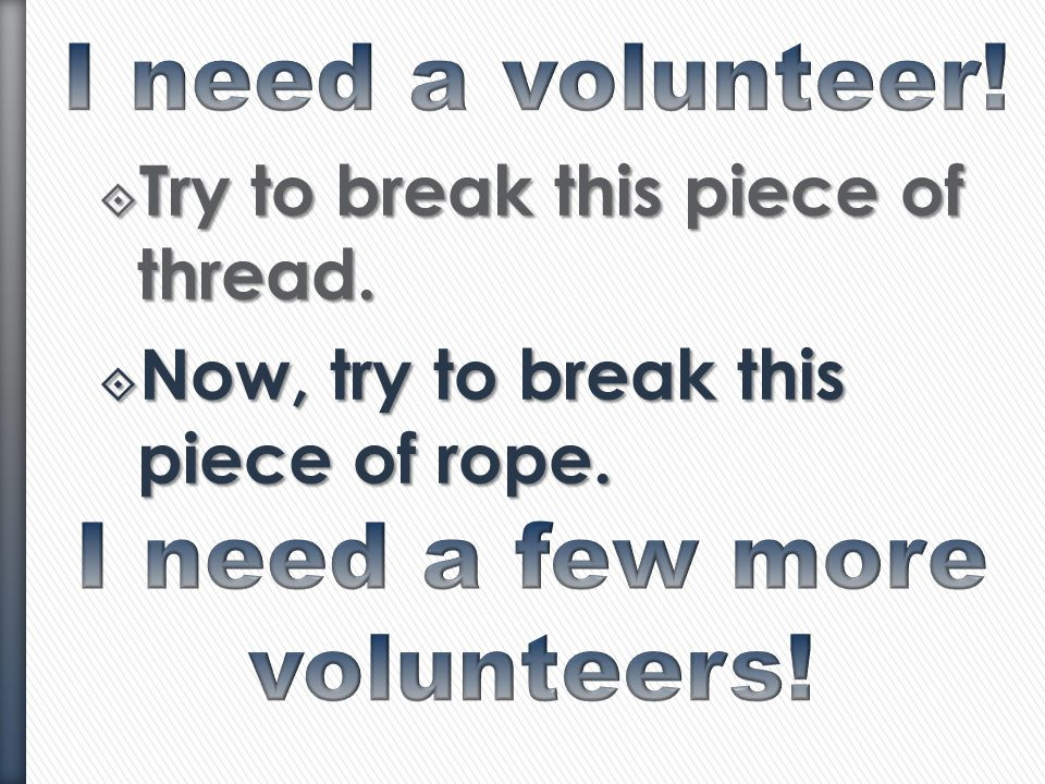I need a few more volunteers!