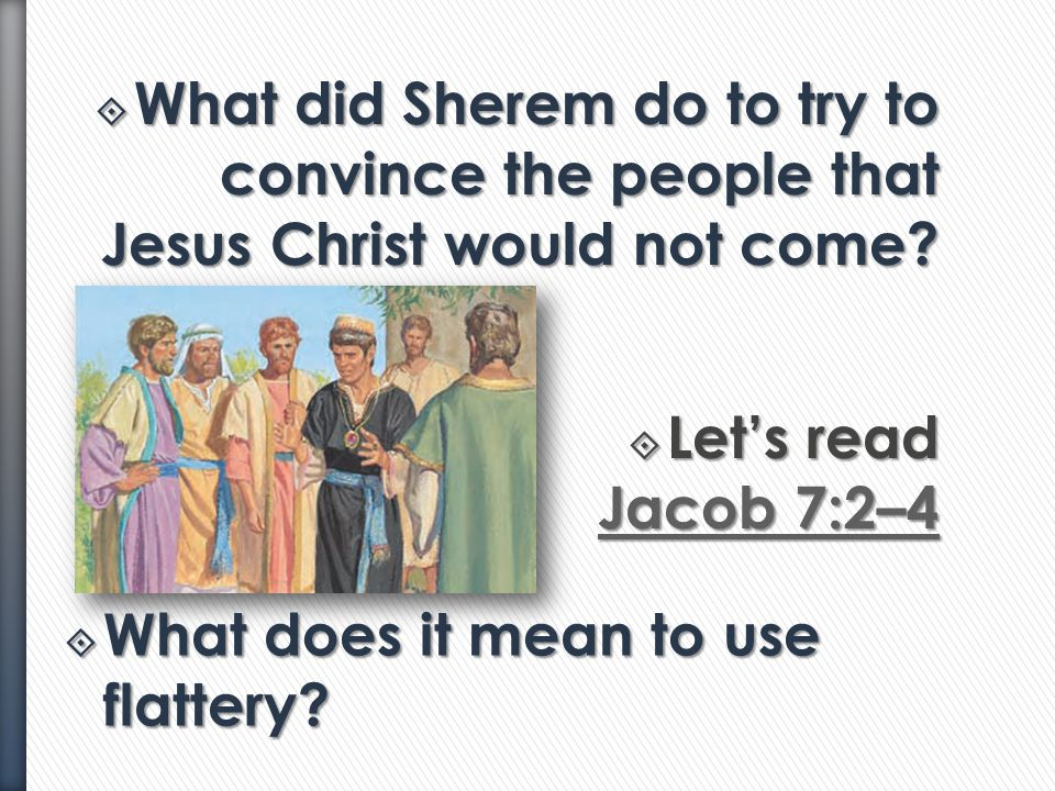 What did Sherem do to try to convince the people that Jesus Christ would not come