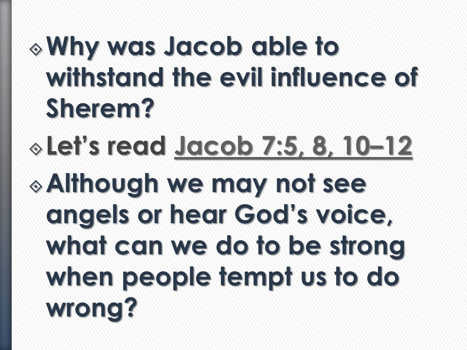 Why was Jacob able to withstand the evil influence of Sherem