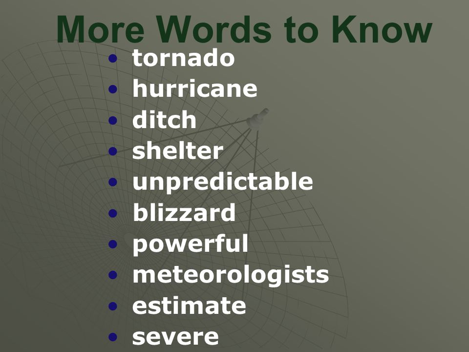 More Words to Know tornado hurricane ditch shelter unpredictable