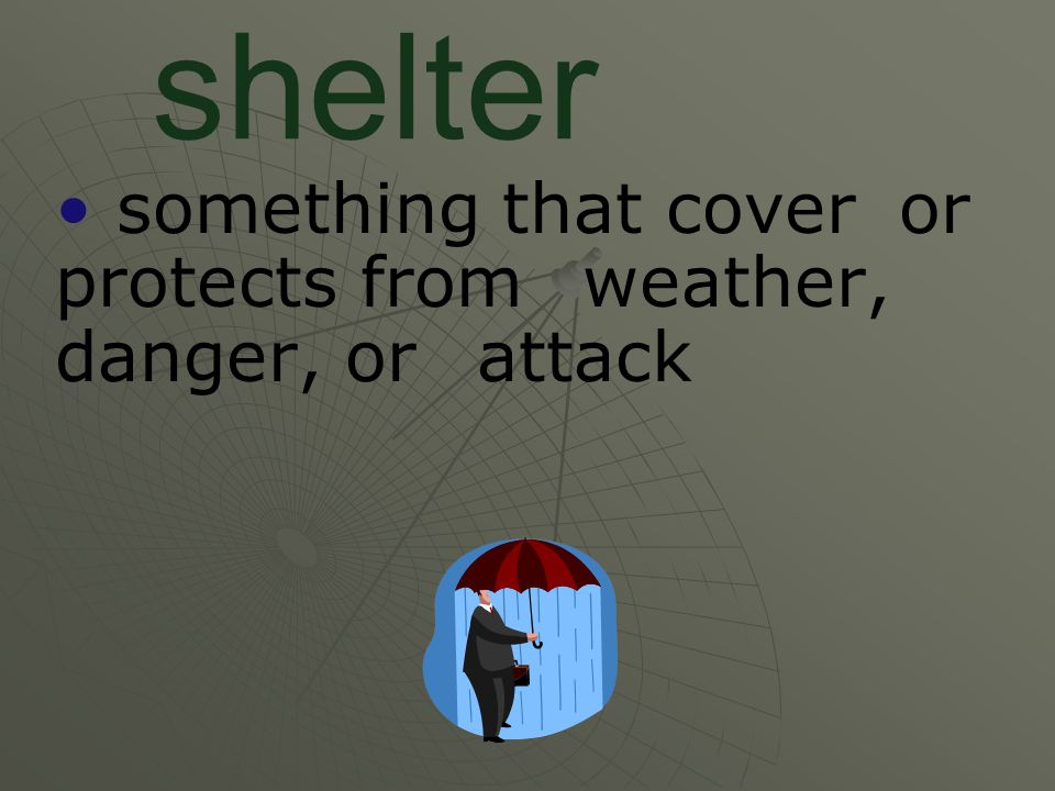 something that cover or protects from weather, danger, or attack