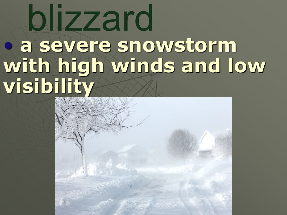 a severe snowstorm with high winds and low visibility