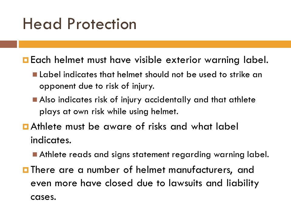 Head Protection Each helmet must have visible exterior warning label.