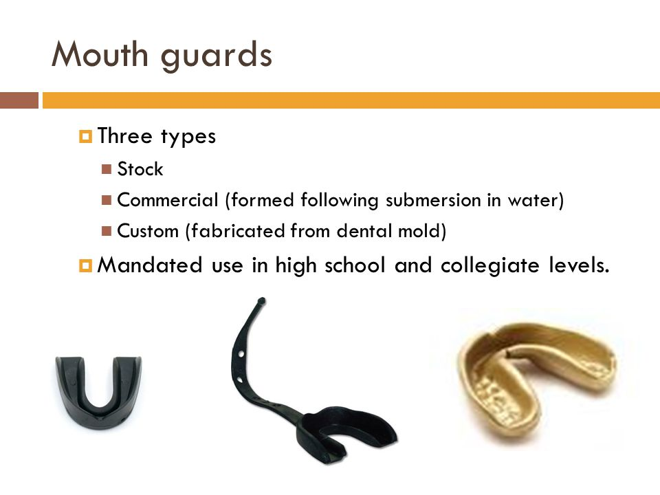 Mouth guards Three types