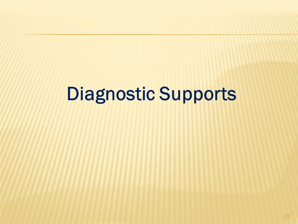 Diagnostic Supports