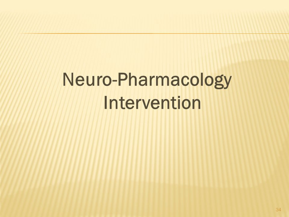 Neuro-Pharmacology Intervention