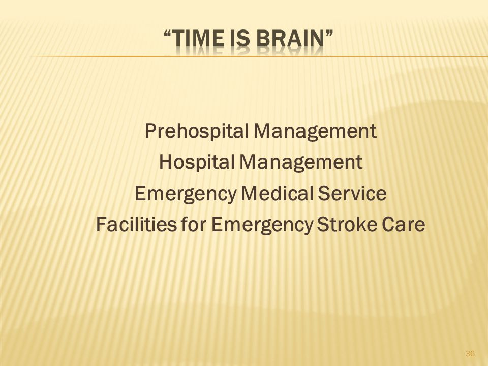 Time is brain Prehospital Management Hospital Management