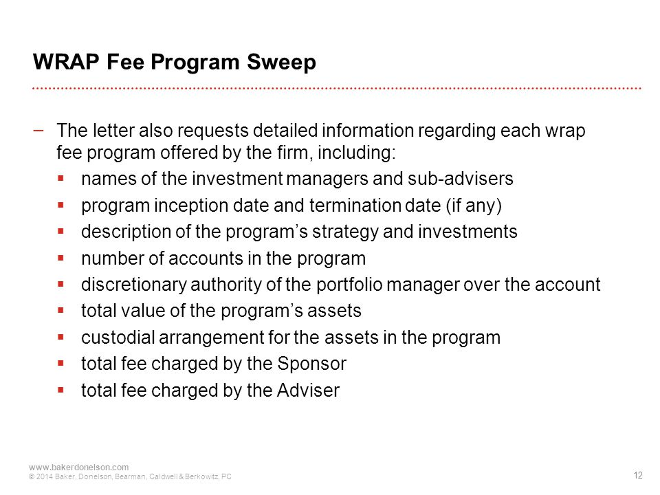 WRAP Fee Program Sweep The letter also requests detailed information regarding each wrap fee program offered by the firm, including: