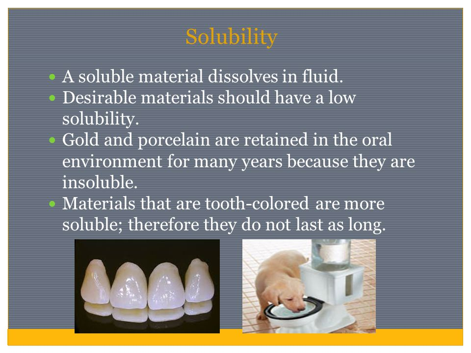 Solubility A soluble material dissolves in fluid.