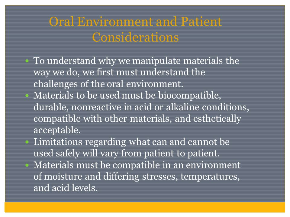 Oral Environment and Patient Considerations