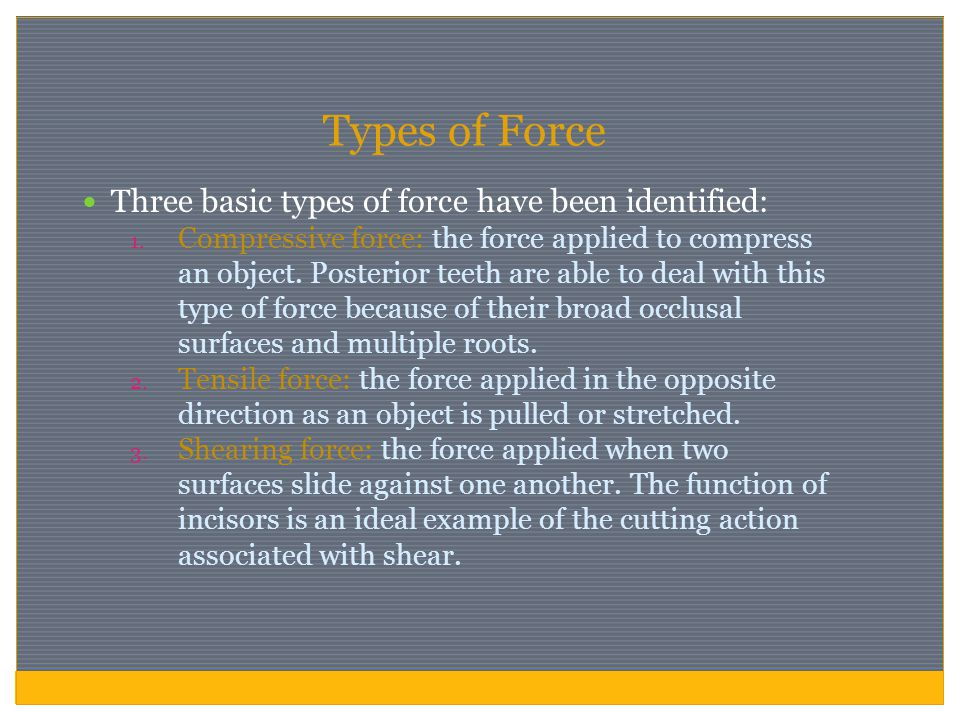 Types of Force Three basic types of force have been identified: