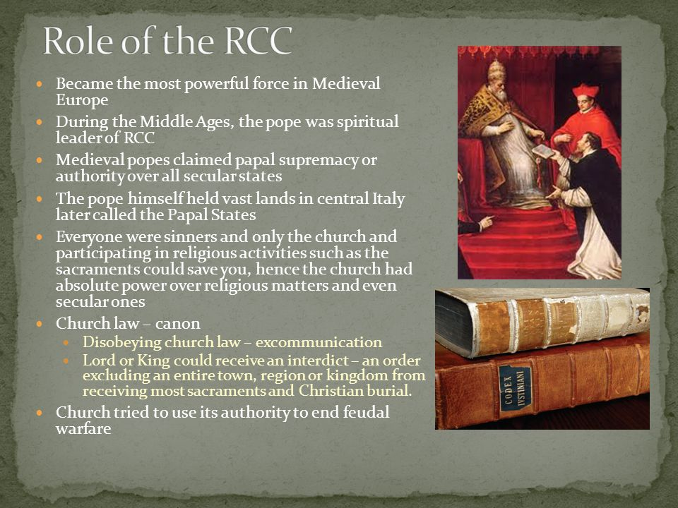 Role of the RCC Became the most powerful force in Medieval Europe