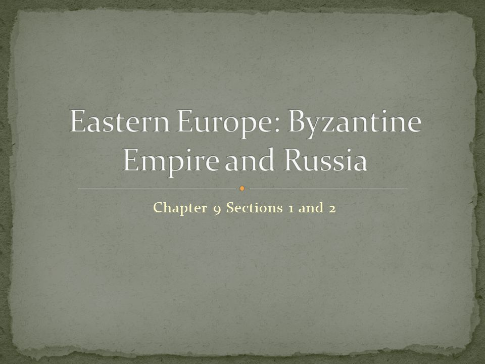 Eastern Europe: Byzantine Empire and Russia