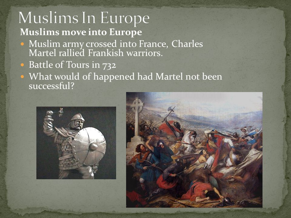 Muslims In Europe Muslims move into Europe