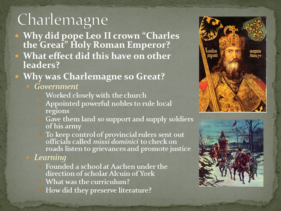Charlemagne Why did pope Leo II crown Charles the Great Holy Roman Emperor What effect did this have on other leaders