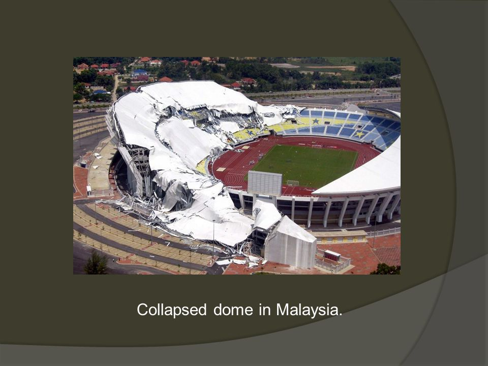 Collapsed dome in Malaysia.