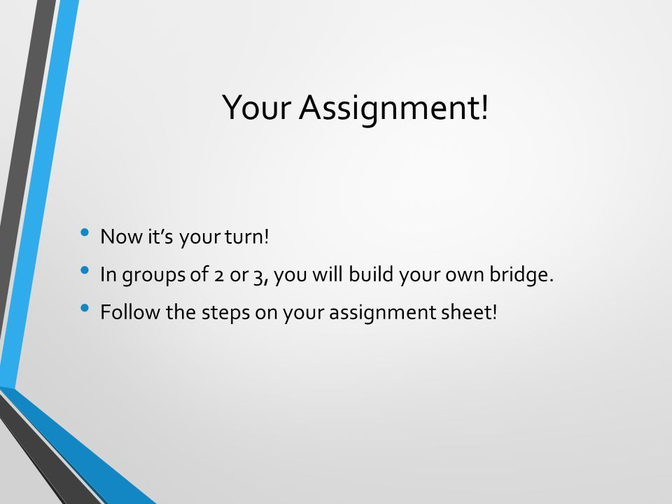 Your Assignment! Now it's your turn!