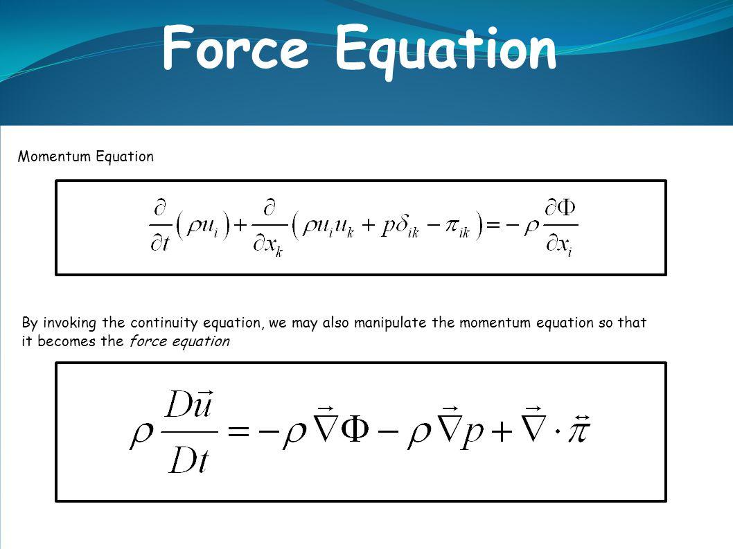 Force Equation Momentum Equation