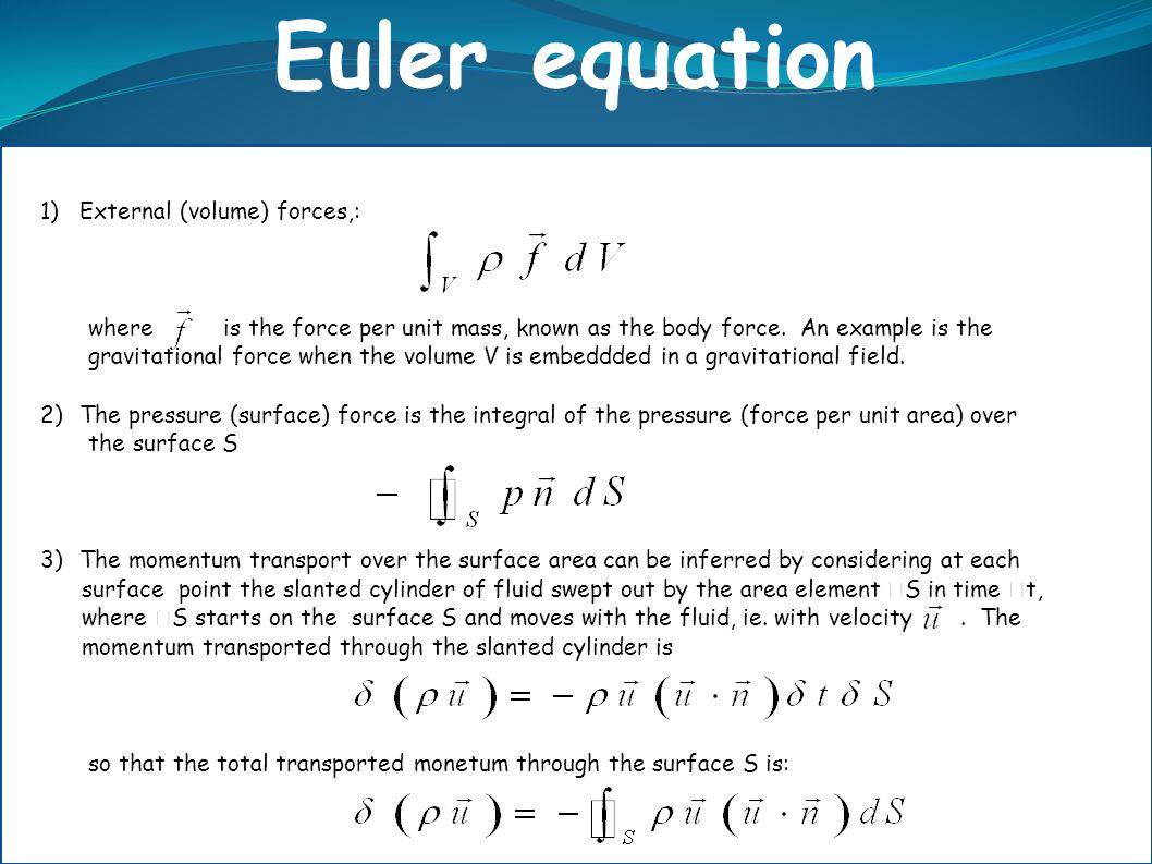 Euler equation b) External (volume) forces,: