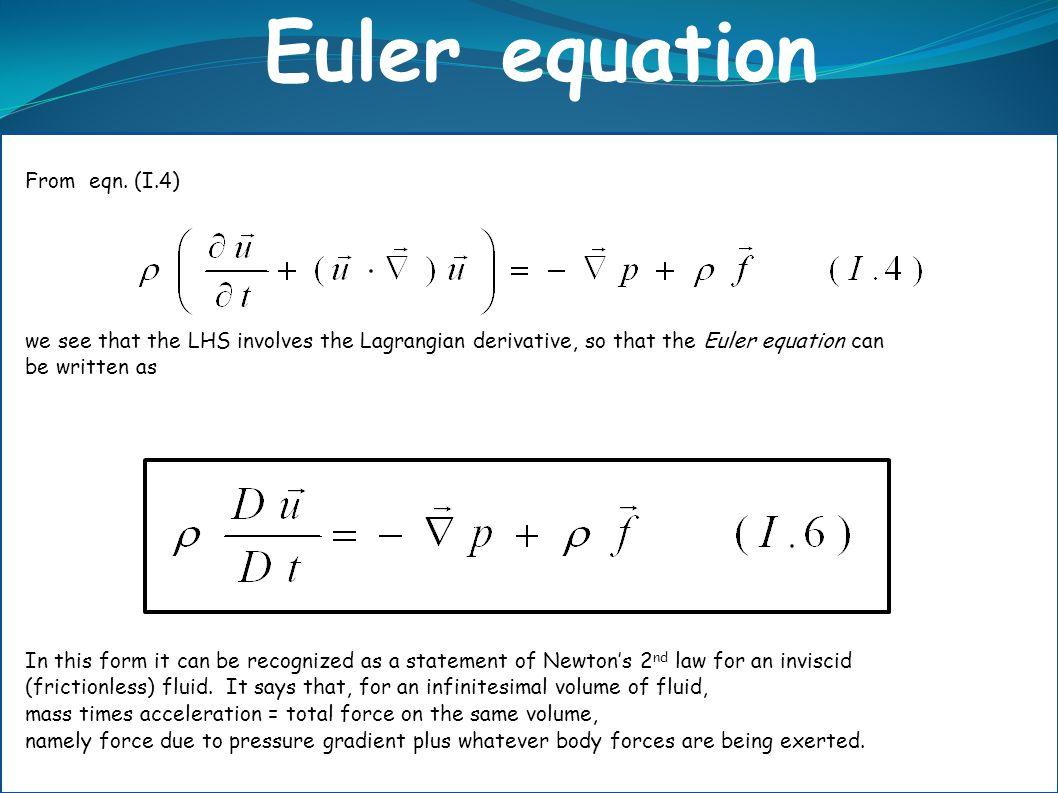 Euler equation From eqn. (I.4)