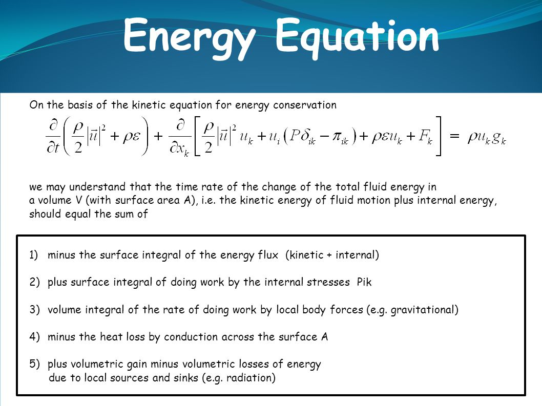 Energy Equation On the basis of the kinetic equation for energy conservation.
