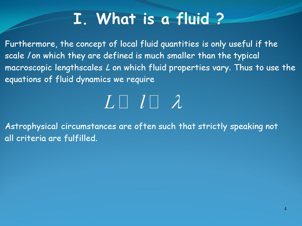 I. What is a fluid Furthermore, the concept of local fluid quantities is only useful if the.