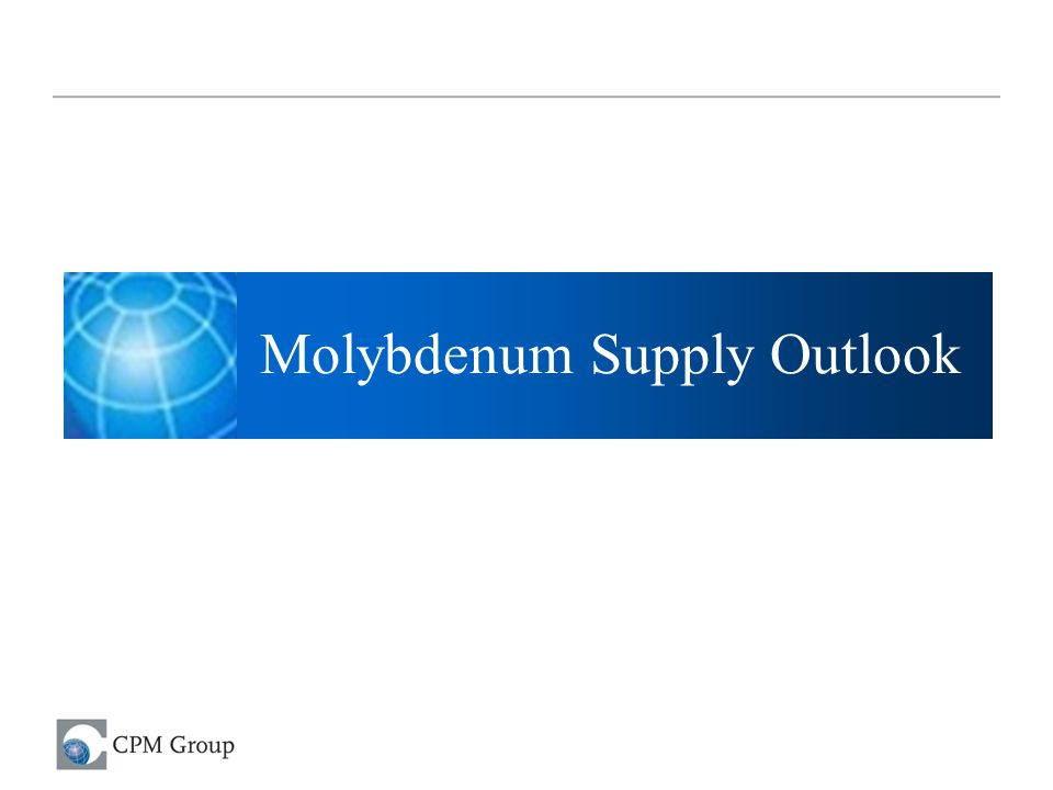 Molybdenum Supply Outlook