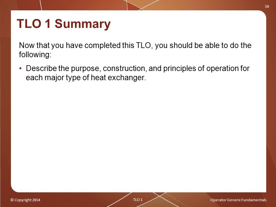 TLO 1 Summary Now that you have completed this TLO, you should be able to do the following: