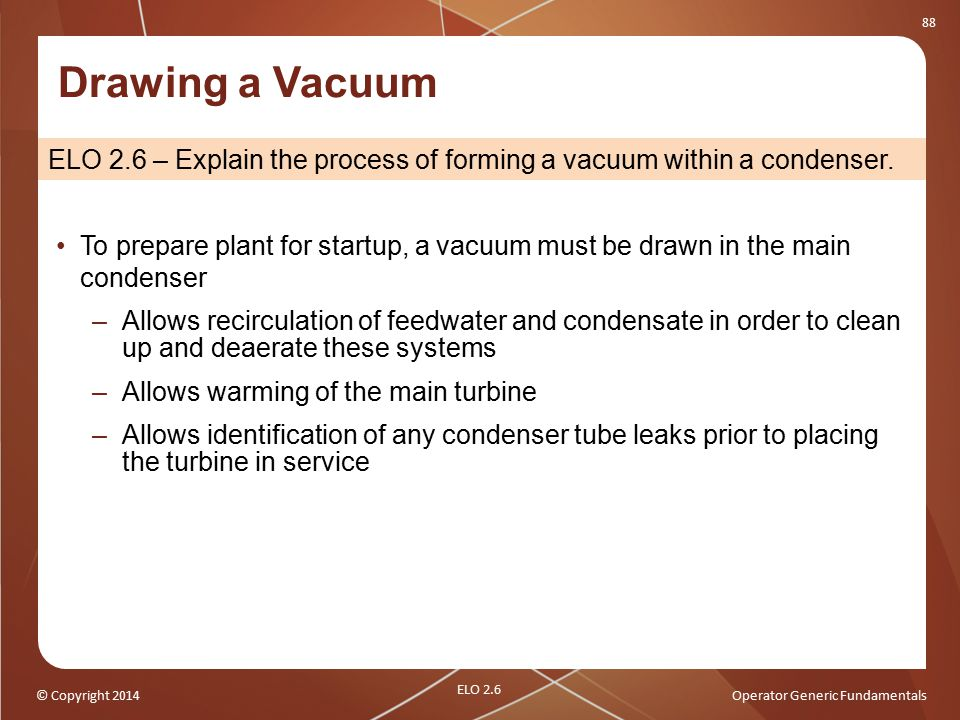 Drawing a Vacuum ELO 2.6 – Explain the process of forming a vacuum within a condenser.