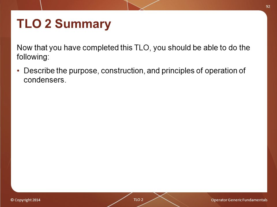TLO 2 Summary Now that you have completed this TLO, you should be able to do the following:
