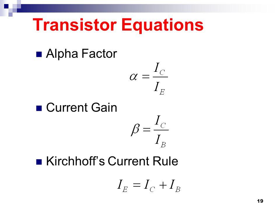 Transistor Equations Alpha Factor Current Gain