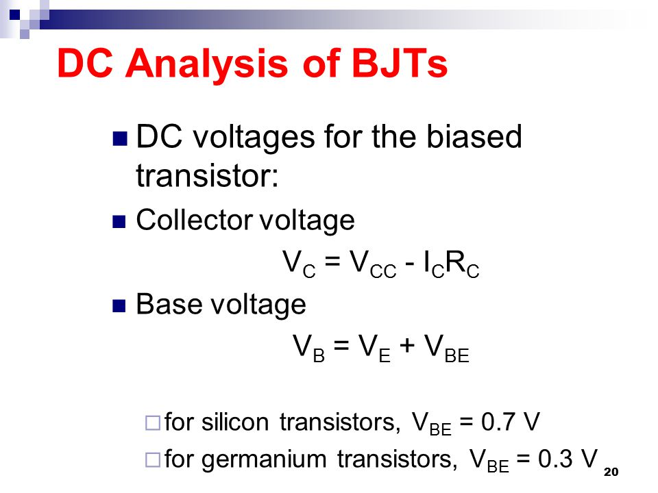 DC Analysis of BJTs DC voltages for the biased transistor: