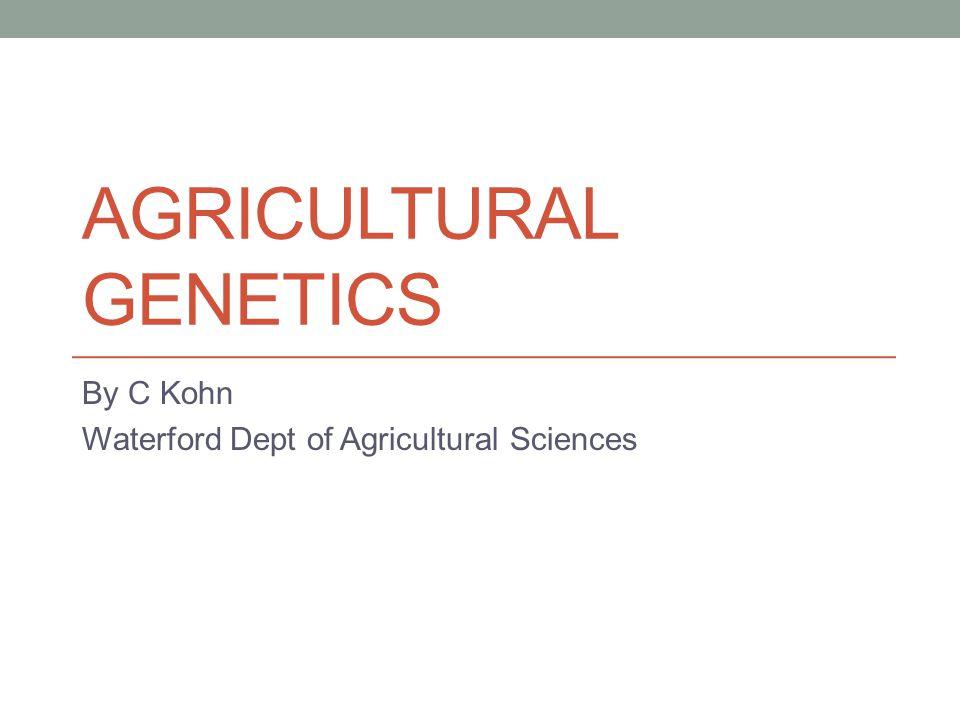 Agricultural Genetics