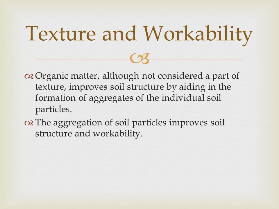 Texture and Workability
