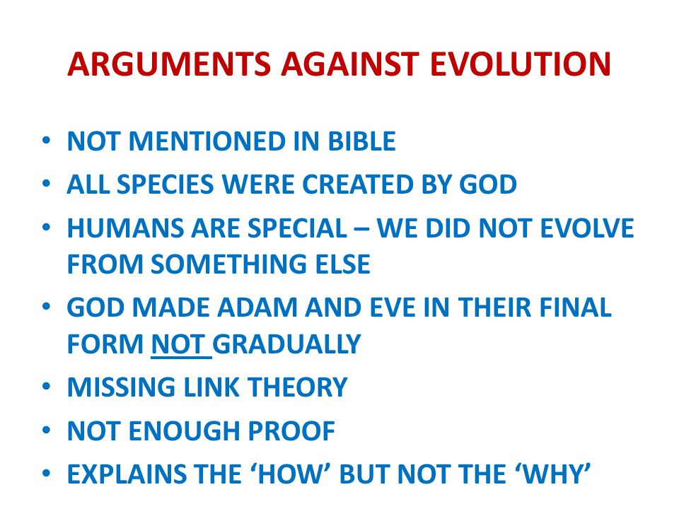 ARGUMENTS AGAINST EVOLUTION