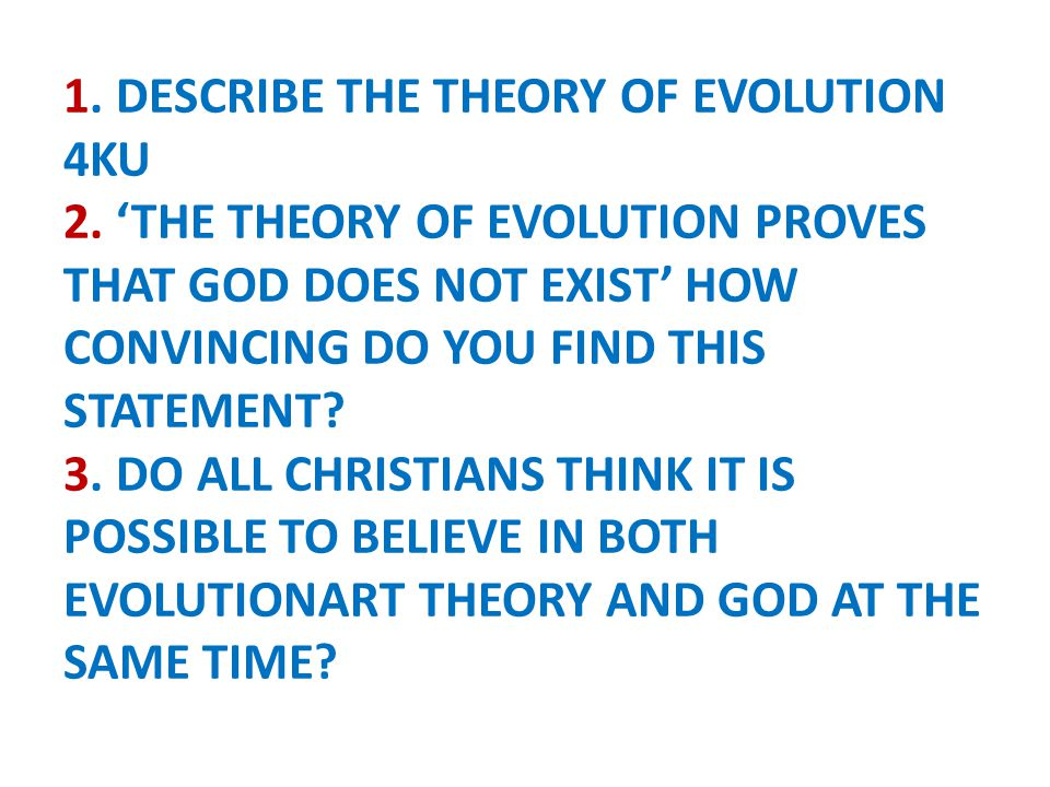 1. DESCRIBE THE THEORY OF EVOLUTION 4KU 2