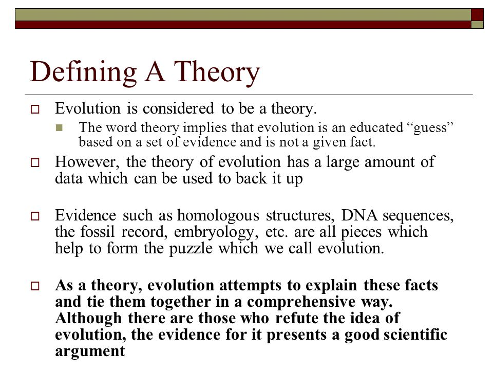 Defining A Theory Evolution is considered to be a theory.