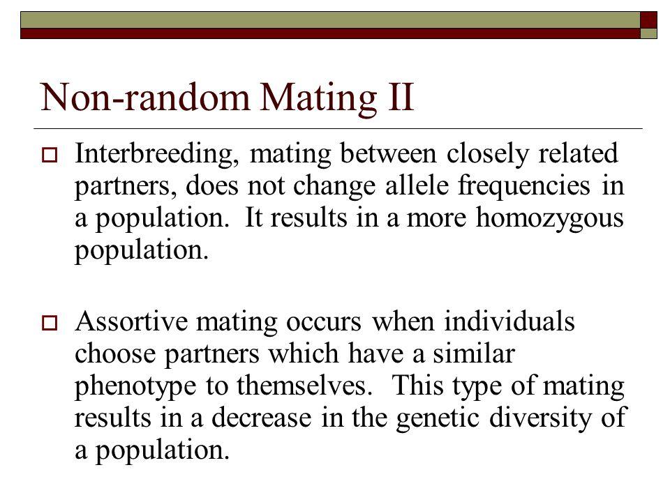Non-random Mating II