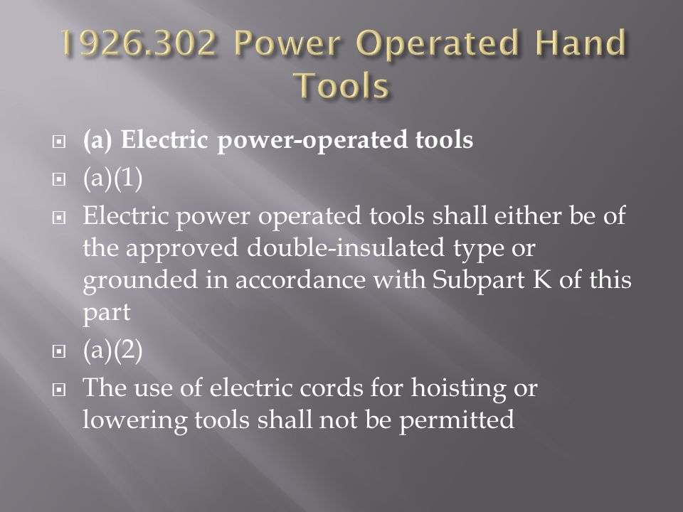 1926.302 Power Operated Hand Tools