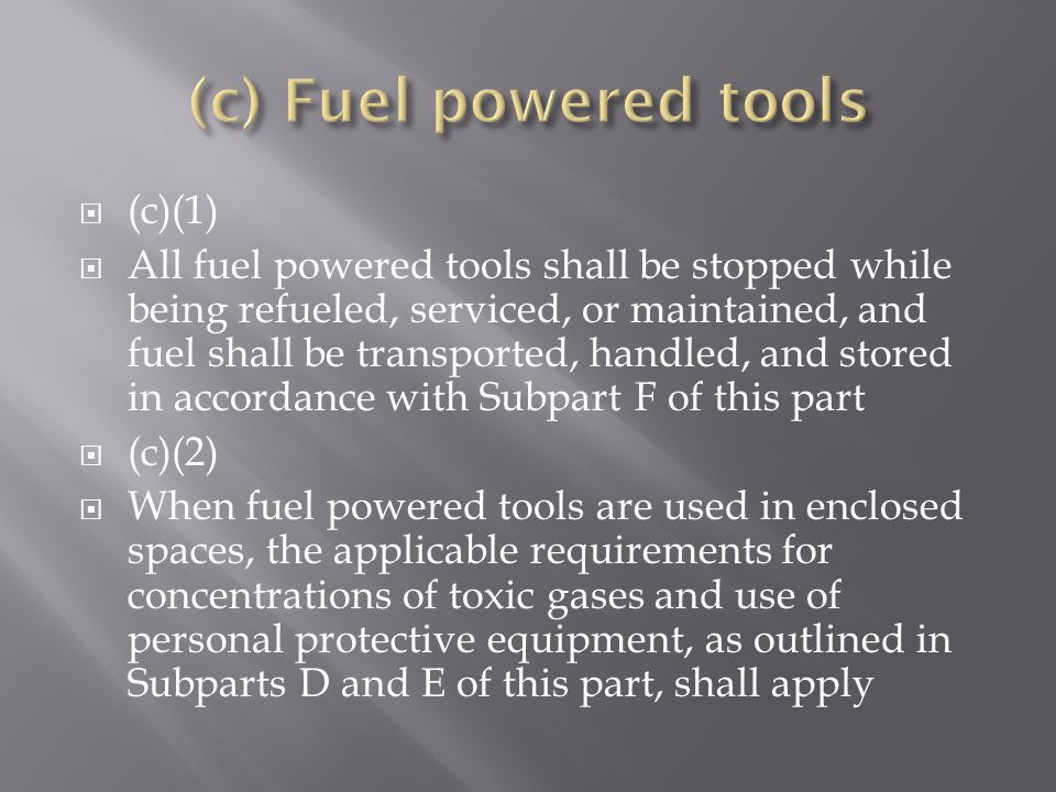 (c) Fuel powered tools (c)(1)