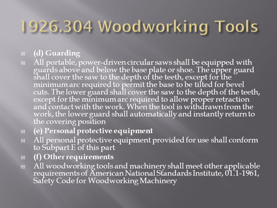 1926.304 Woodworking Tools (d) Guarding