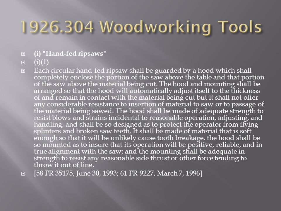 1926.304 Woodworking Tools (i) Hand-fed ripsaws (i)(1)