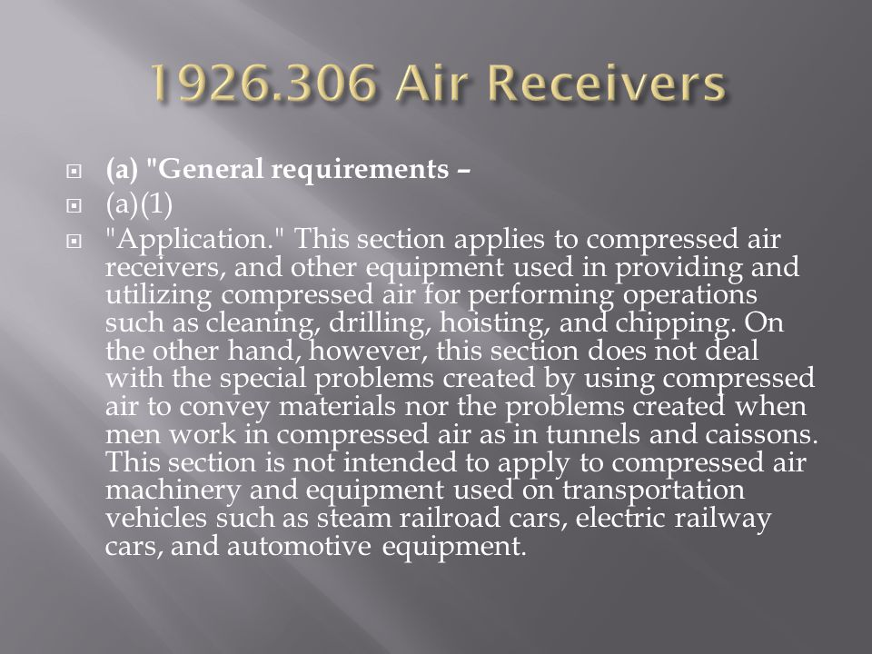 1926.306 Air Receivers (a) General requirements – (a)(1)
