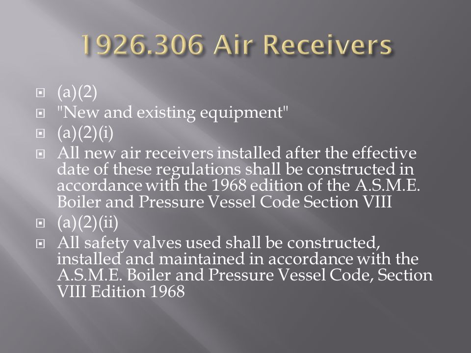 1926.306 Air Receivers (a)(2) New and existing equipment (a)(2)(i)