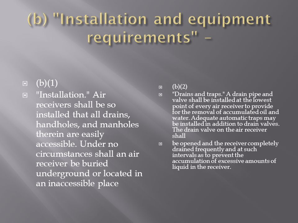 (b) Installation and equipment requirements –
