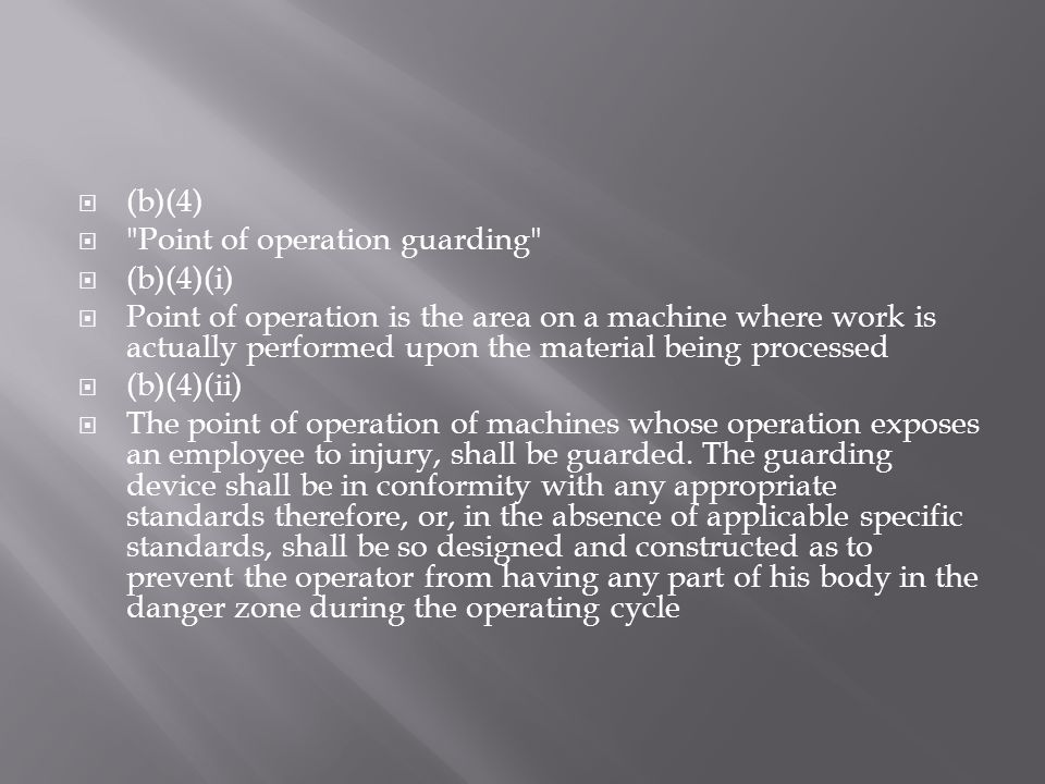 (b)(4) Point of operation guarding (b)(4)(i)