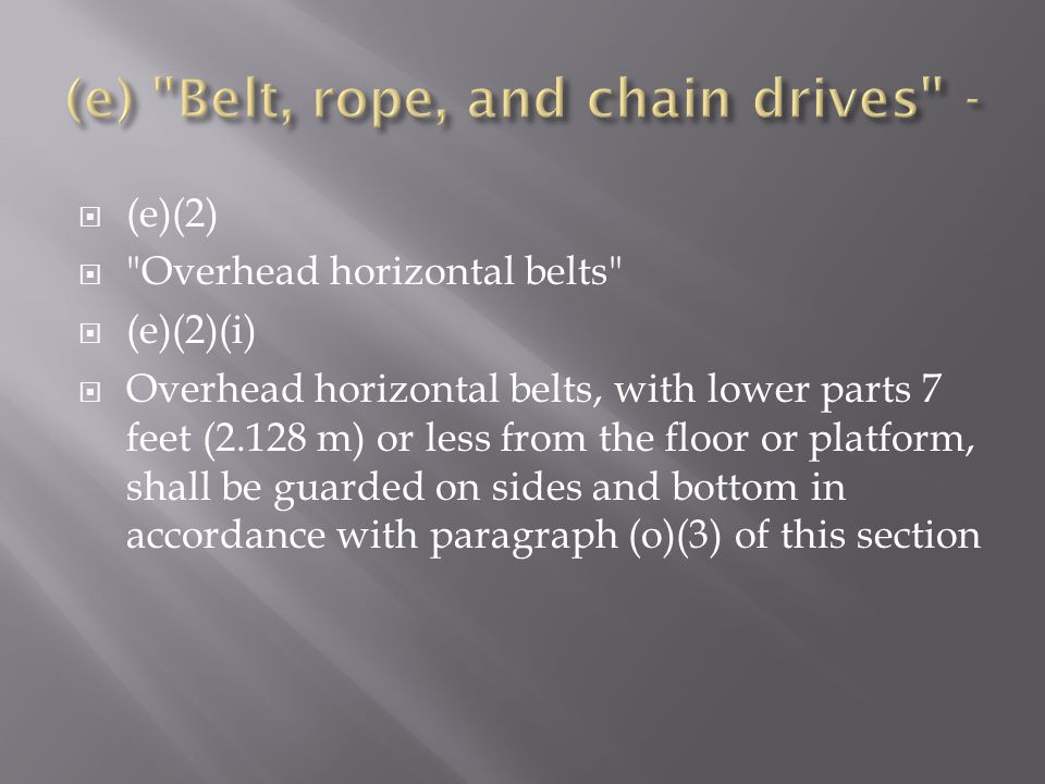 (e) Belt, rope, and chain drives -